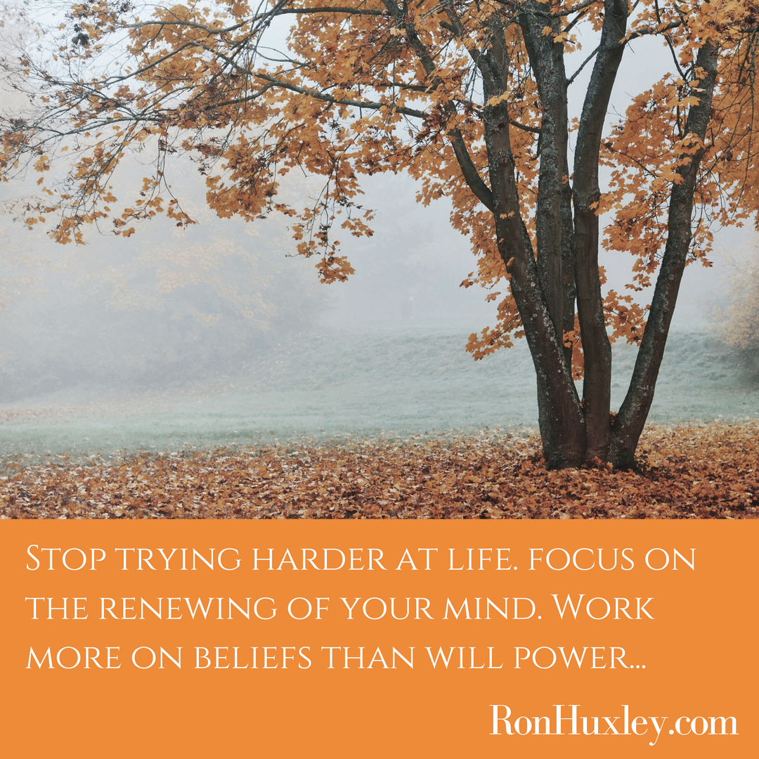 focus on beliefs and not will power for inner healing with ron huxley lmft